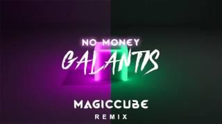 Galantis - No Money  ( M4GICCUBE Remix )