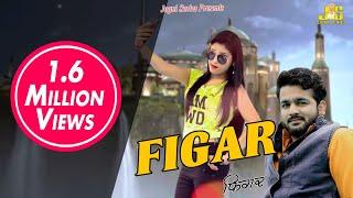Latest New Haryanvi Dj Song 2018 | FIGAR | Mohit Sharma | Seenam Katholic | Nittu Rao | Anil