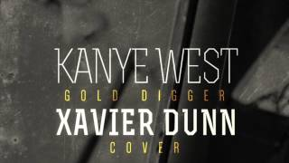Kanye West   Gold Digger ft  jamie Foxx   Xavier Dunn Cover