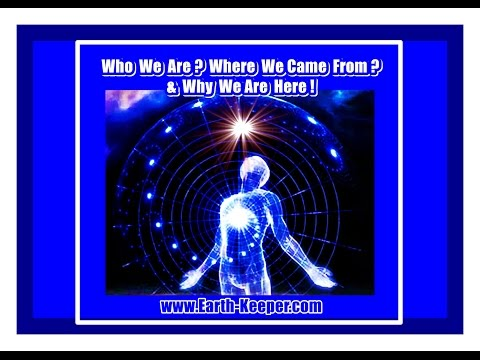 Star-Seed: Who We Are-Where We Came from & Why We Are Here ! Brilliant !!!