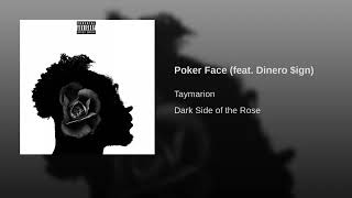 Taymarion - Poker Face (feat  Dinero $ign)
