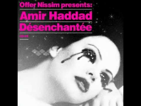 Offer Nissim Presents Amir Haddad - De'senchante'e(Offer Nissim Remix)Official Release