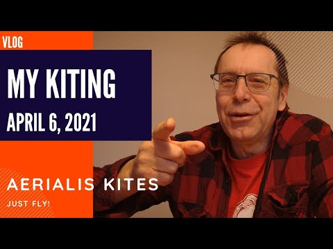 My Kiting - April 6th 2021 - My Plans...