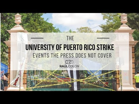 University of Puerto Rico Strike Events The Press Does Not Cover