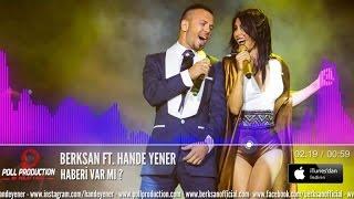 Berksan Ft. Hande Yener - Haberi Var Mı ?