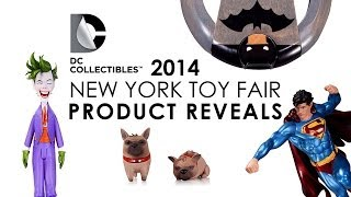 DC Collectibles New York Toy Fair 2014 Product Reveals
