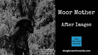 Moor Mother - After Images (Official Audio)