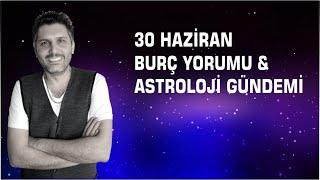 29 Haziran Burç Yorumu ve Astroloji Gündemi (Astrobox)