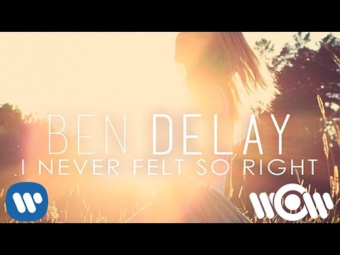 Ben Delay - I Never Felt So Right | Official Lyric Video