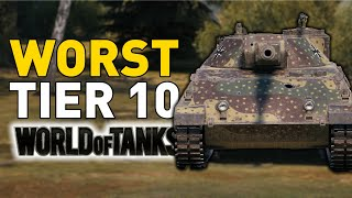 The WORST Tier 10 Tank in World of Tanks...