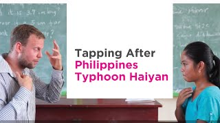 "INSPIRING: Filipinos Heal Trauma With ""EFT"" Tapping After Philippines Typhoon Haiyan (Yolanda)"