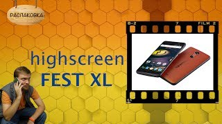[РАСПАКОВКА] Highscreen Fest XL