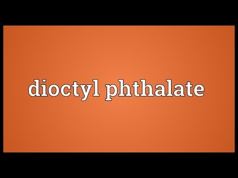 Dioctyl phthalate Meaning