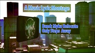 Myka Relocate: Only Steps Away - A Lyric Montage by Justin Skedel