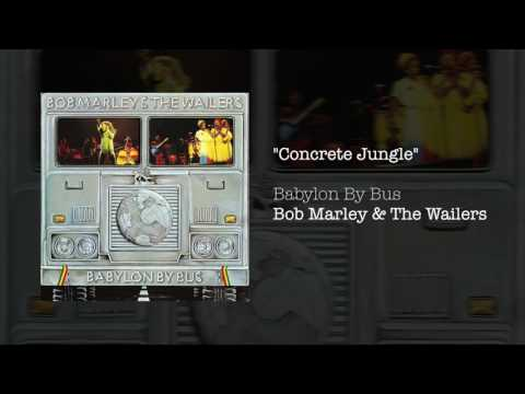 """""""Concrete Jungle"""" - Bob Marley & The Wailers 