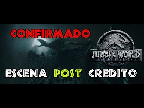 Escena Post Credito CONFIRMADO!!! - Jurassic World Fallen Kingdom