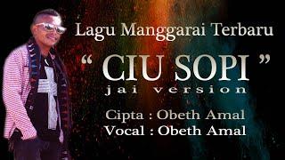lagu manggarai terbaru 2020 // CIU SOPI // voc/cipta: OBETH AMAL ( OFFICIAL CLIP VIDEO )