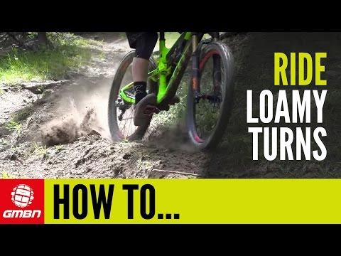 How To Ride Loam | Mountain Bike Skills