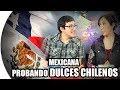 MEXICANA PROBANDO DULCES CHILENOS - Chilenito TV