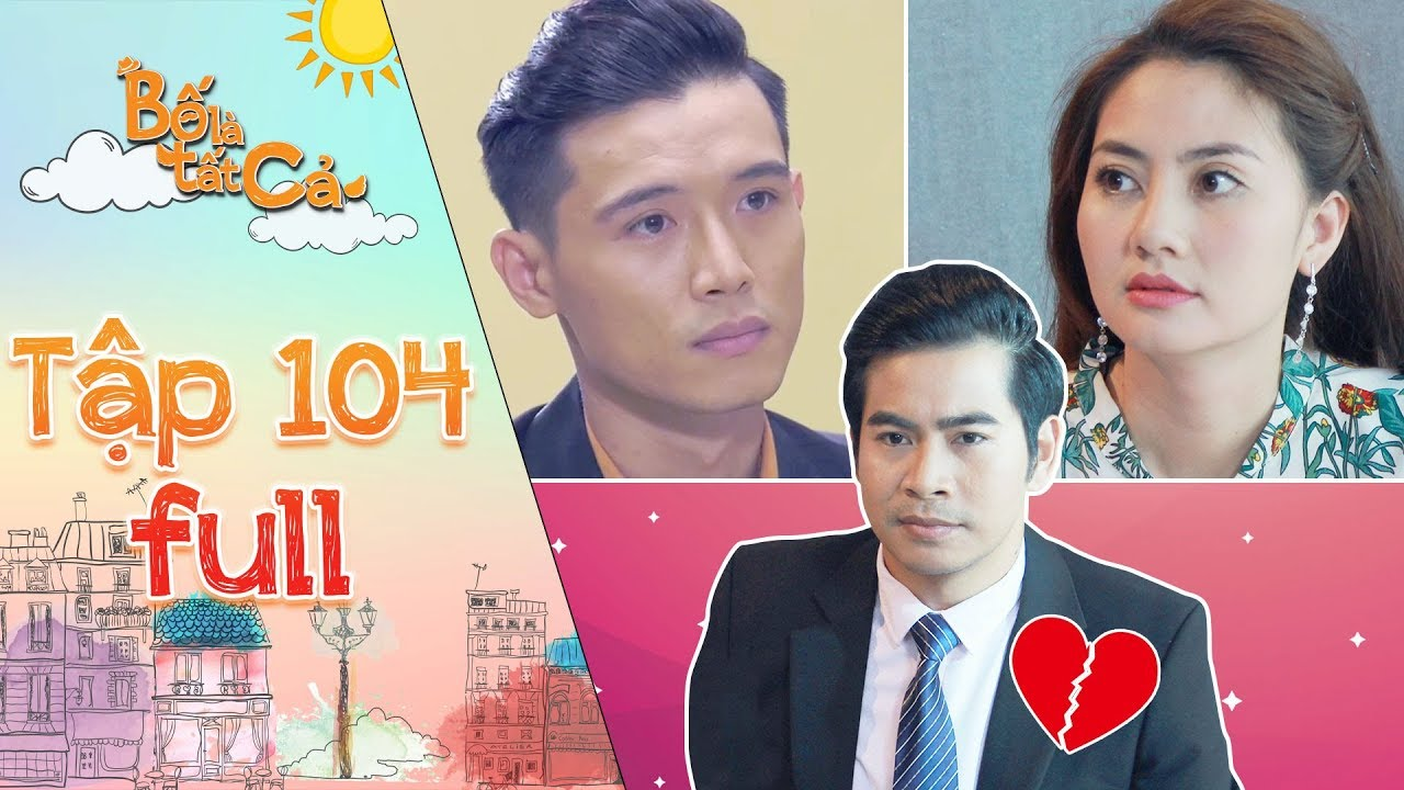 Bố là tất cả   tập 104 full: Hoàng Khang đau lòng khi Minh Thảo chia sẻ chuyện buồn cùng Thanh Tùng