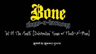 "1st Of Tha Month (Flesh-N-Bone ""Celebration"" #Remix) @RunawayStatue Remix - Bone Thugs N Harmony"