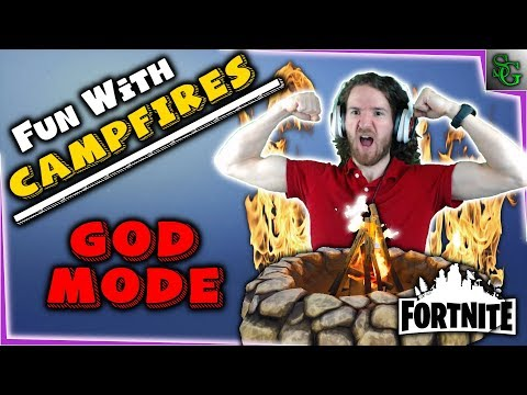Fortnite - Fun With Campfires (GOD MODE!!!)