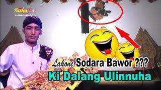 Ki Dalang Ulinnuha  Lakone Sodara Bawor