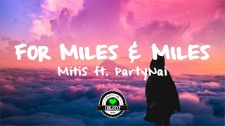 MitiS - For Miles & Miles (ft. PartyNai)