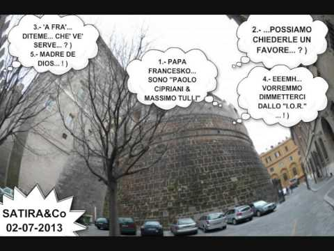 SATIRA&Co. * 02-07-2013 -1.- Papa Francesko… sono Paolo Cipriani & Massimo Tulli…