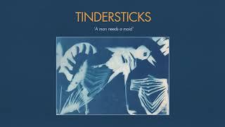 Tindersticks - A Man Needs a Maid (Official Audio)
