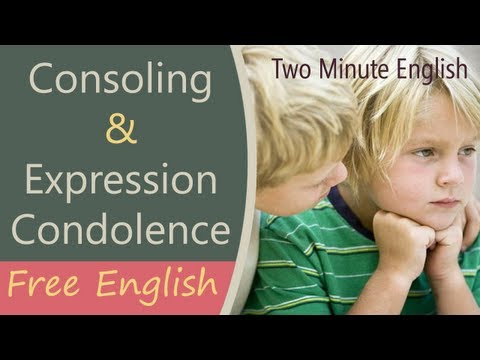 Consoling & Expressing Condolence - Free English Conversation Lesson