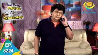 Taarak Mehta Ka Ooltah Chashmah - Ep 3224 - Full Episode - 4th August, 2021