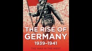 Возвышение Германии, 1939-1941 Война на Западе, Том 1
