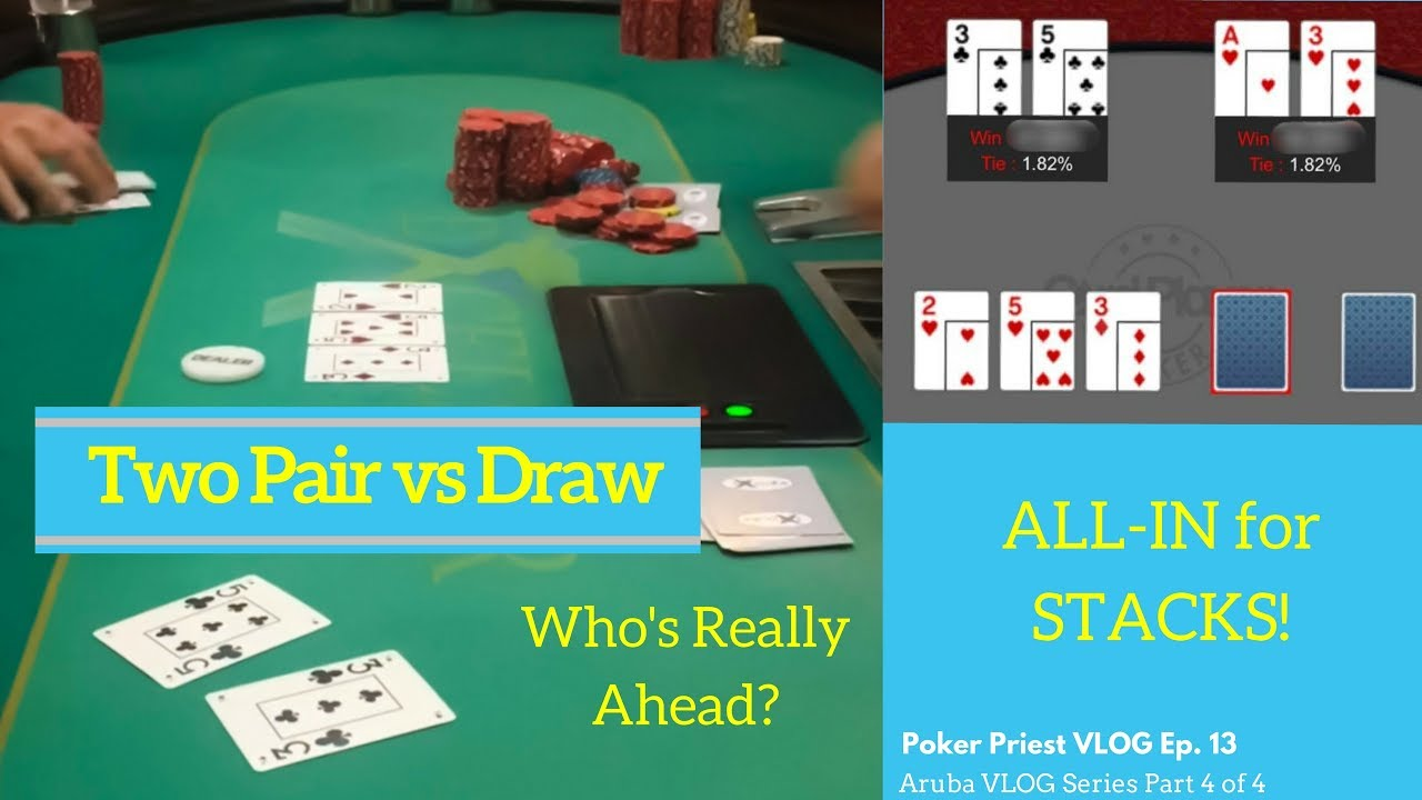 Two Pair Vs Draw All In Am I Behind Priestley Vlog Ep 13 Final Aruba Installment