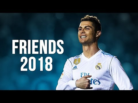 Cristiano Ronaldo - Friends | Skills & Goals | 2017/2018 HD