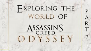 Exploring the World of Assassin's Creed Odyssey [PART 2]