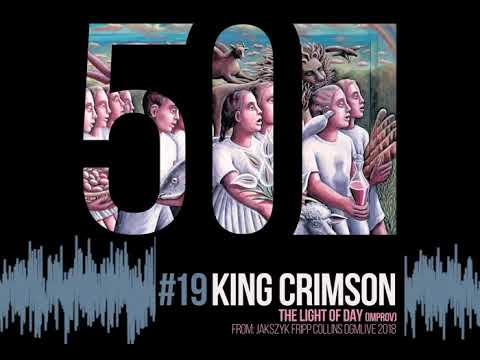 King Crimson - The Light of Day [50th Anniversary | From Jakszyk Fripp Collins DGMLive 2018] mp3