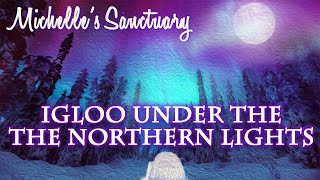 Igloo Under The Northern Lights of Iceland: Hypnotic Bedtime Story and ASMR Guided Meditation
