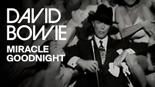 Смотреть клип David Bowie - Miracle Goodnight