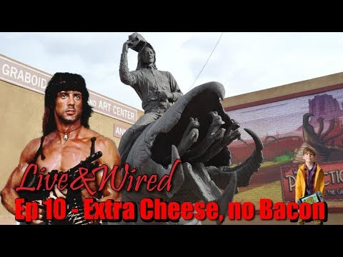 Live & Wired ep 10: Extra Cheese, no Bacon