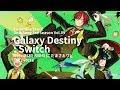 Galaxy Destiny (by Switch) / 앙상블 스타즈! 유닛송 제3편 스위치