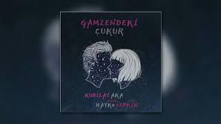 Kubilay Aka feat. Hayko Cepkin - GAMZENDEKİ ÇUKUR (YUNUS OĞUZ) (Official Music Video)
