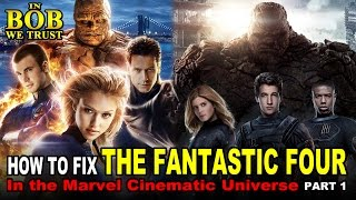 "In Bob We Trust - HOW TO FIX ""THE FANTASTIC FOUR"" IN THE MCU (PART I)"