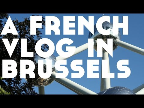 A French Vlog in Brussels, Belgium || Lindsay Does Languages