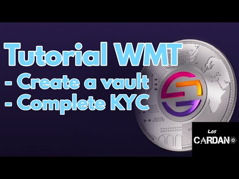WMT Tutorial (English): How to create a Vault? How to complete KYC?
