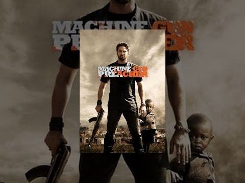 Machine Gun Preacher from YouTube · Duration:  2 hours 8 minutes 52 seconds