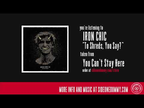 Iron Chic - To Shreds, You Say?