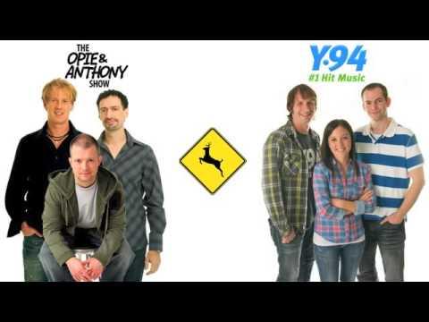 Opie & Anthony: Y94 The Playhouse Deer Lady