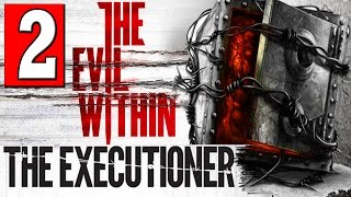 The Evil Within The Executioner Walkthrough Part 2 BOSS JOSEPH ODA Let