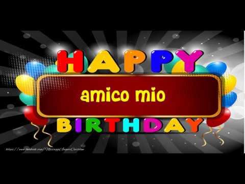 Tanti Auguri Di Buon Compleanno Amico Mio Youtube